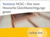 HGlG - Das neue Hessische Gleichberechtigungsgesetz