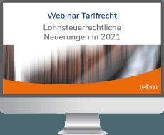 Webinar Tarifrecht: Lohnsteuerrechtliche Neuerungen in 2021 – Alles Wichtige für den öffentlichen Dienst im Blick