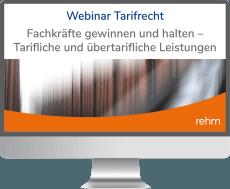 Webinar Tarifrecht: Fachkräfte gewinnen und halten – Tarifliche und übertarifliche Leistungen