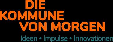 Die Kommune von morgen - Ideen, Impulse, Innovationen