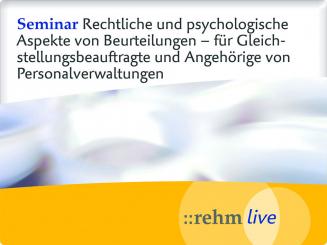 Rechtliche und psychologische Aspekte von Beurteilungen – Seminar für Gleichstellungsbeauftragte und Angehörige von Personalverwaltungen 12.4.2018 Bonn